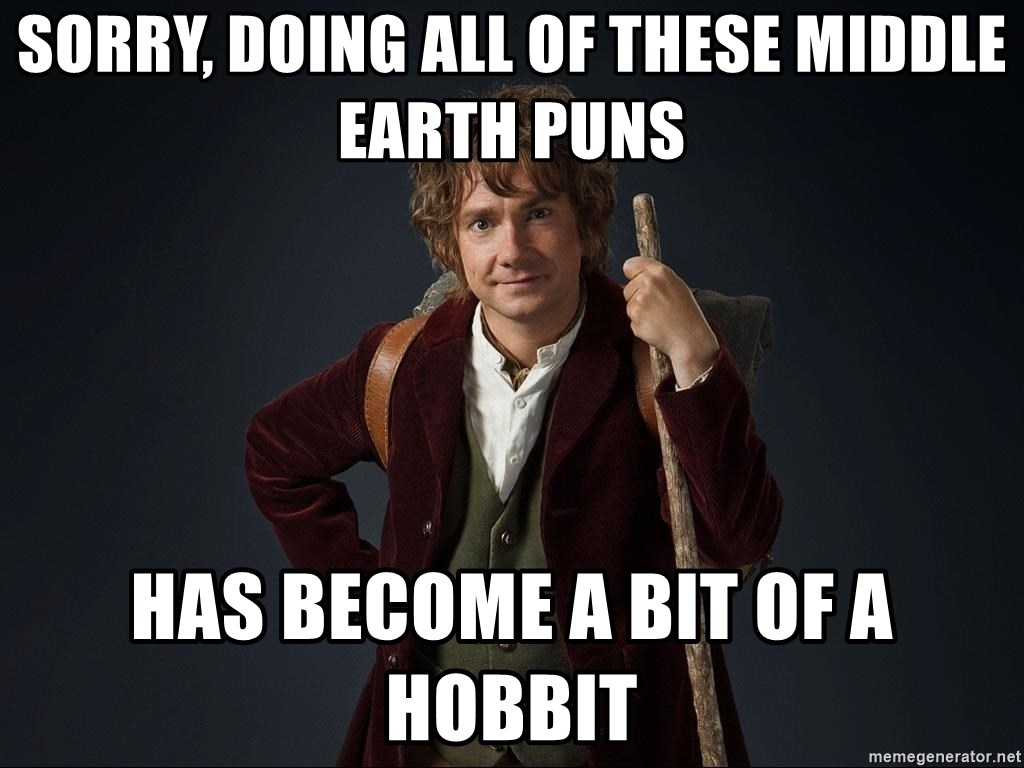 Sorry, doing all of these middle earth puns has become a bit of a