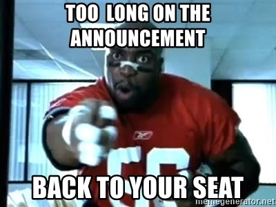 Terry Tate Office Linebacker - Too  long on the announcement Back to your seat