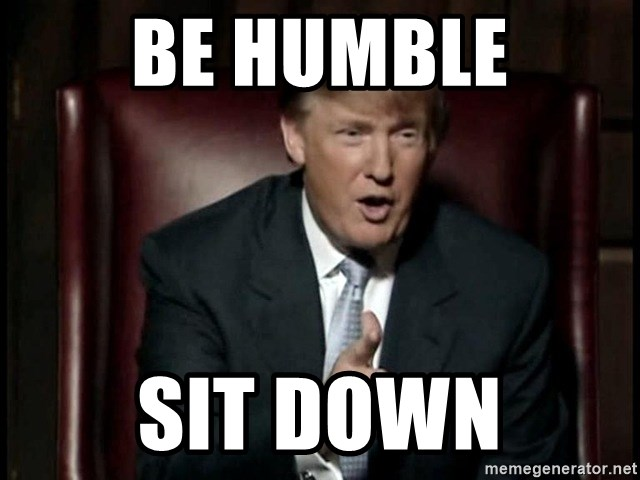 Donald Trump - Be Humble Sit Down