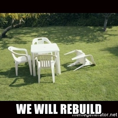 we will rebuild  - We will rebuild