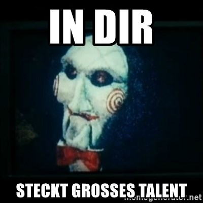 SAW - I wanna play a game - in dir  steckt grosses Talent