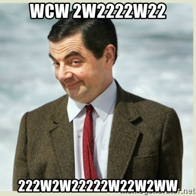 MR bean - WCW 2w2222w22 222w2w22222w22w2ww