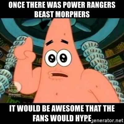 ugly barnacle patrick - Once there was Power Rangers Beast Morphers it would be awesome that the fans would hype