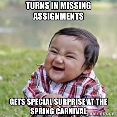evil plan kid - Turns in missing assignments gets special surprise at the spring carnival