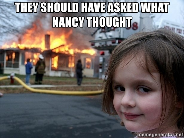 Disaster Girl - They should have asked what Nancy thought