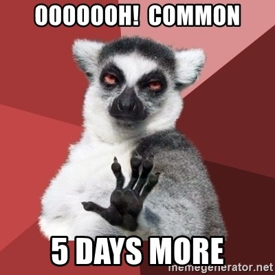 Chill Out Lemur - ooooooh!  common 5 Days more