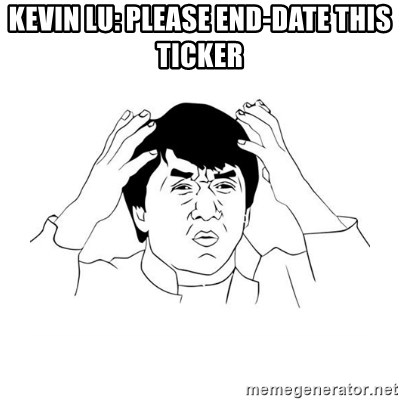 jackie chan meme paint - Kevin Lu: Please end-date this ticker