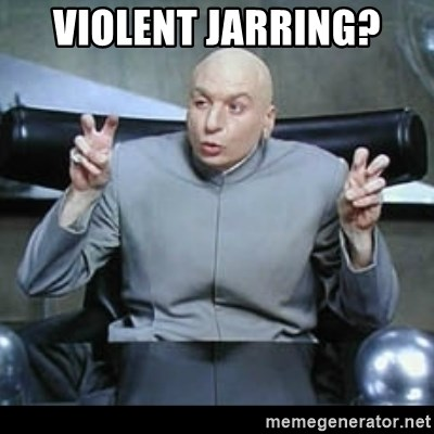 dr. evil quotation marks - VIOLENT JARRING?