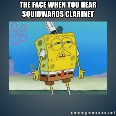 Irritated Spongebob - The face when you hear squidwards clarinet