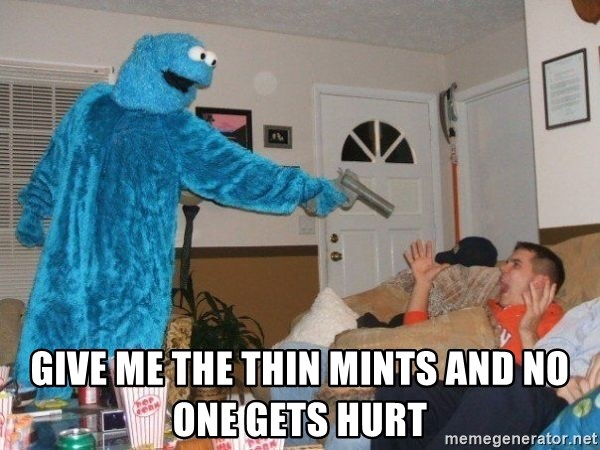 Bad Ass Cookie Monster - give me the thin mints and no one gets hurt