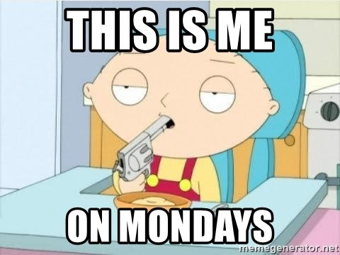 Suicide Stewie - THIS IS ME on mondays