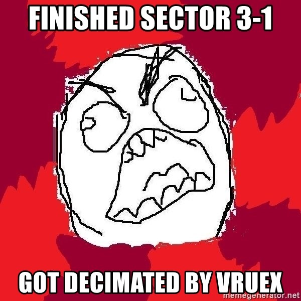 Rage FU - Finished sector 3-1 Got Decimated by Vruex