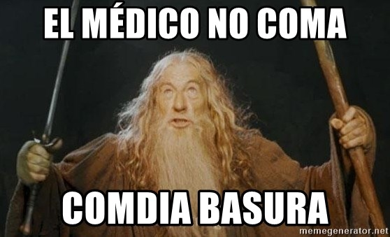 You shall not pass - El médico no coma comdia basura