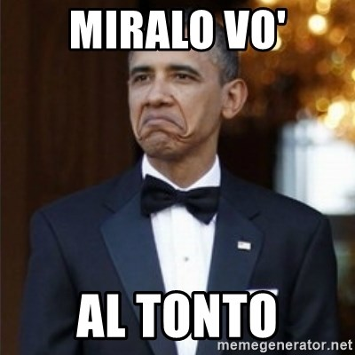 Not Bad Obama - miralo vo' al tonto