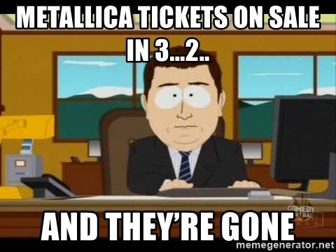 Metallica tickets on sale in 3   2   And they're gone - south park