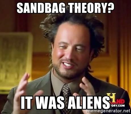 Ancient Aliens - sandbag theory?  IT WAS ALIENS