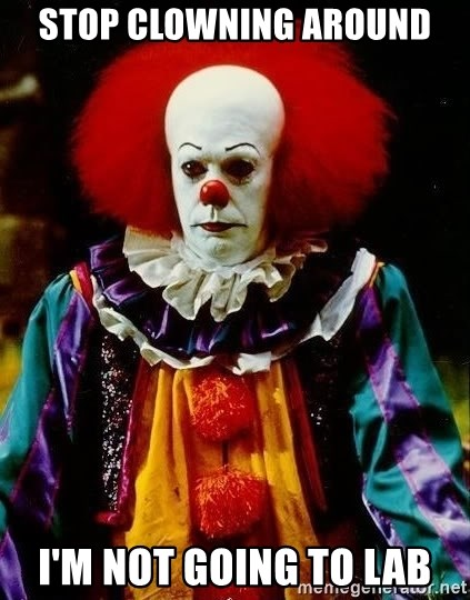 it clown stephen king - Stop Clowning around I'm not going to lab