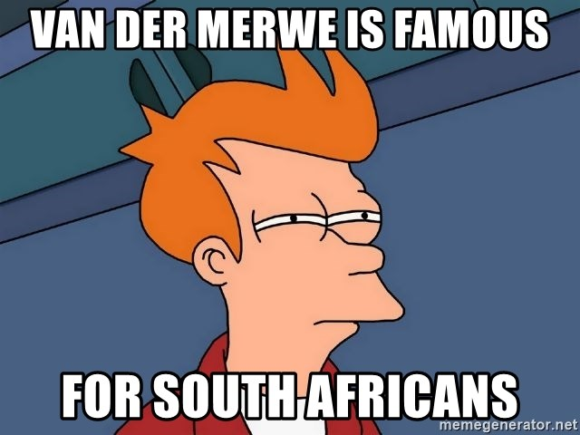 Futurama Fry - van der merwe is famous for south africans