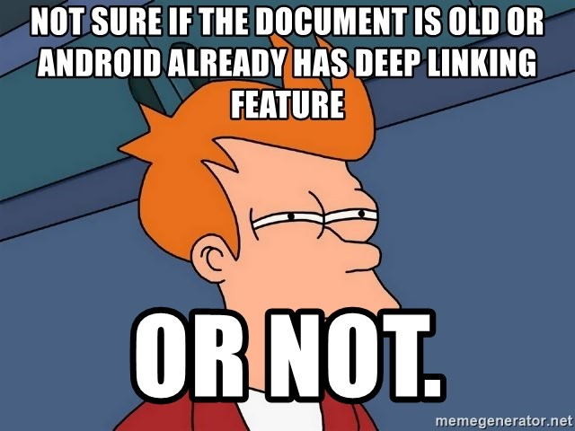 not sure if the document is old or Android already has deep linking