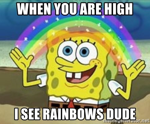 Bob esponja imaginacion - When you are high I see rainbows dude