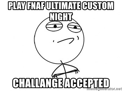 Play Fnaf Ultimate Custom Night Challange Accepted
