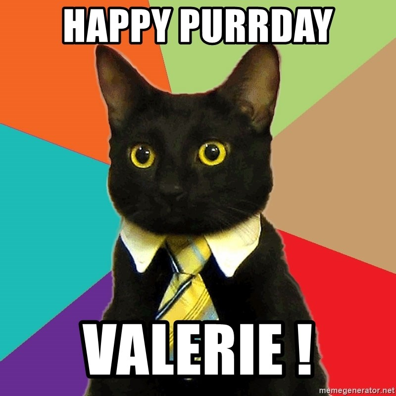 Business Cat - HAPPY PURRDAY VALERIE !