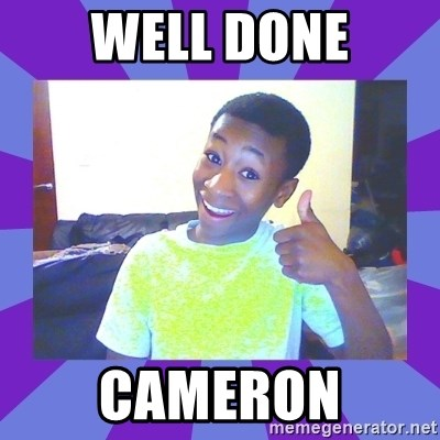 Well Done! - Well done Cameron