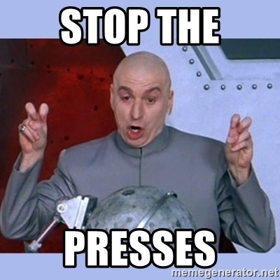 Dr Evil meme - STOP THE PRESSES