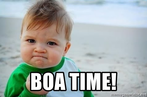 fist pump baby - BOA TIME!