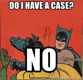 batman slap robin - Do I have a case? No