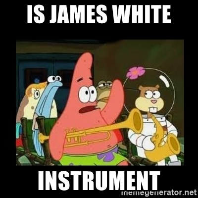 Patrick Star Instrument - Is james white  instrument