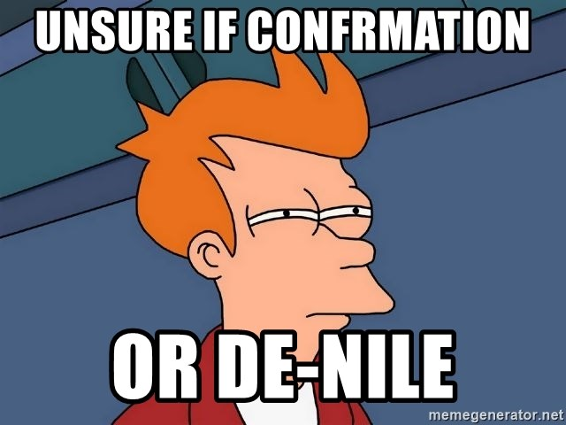 Futurama Fry - Unsure if confrmation  or de-nile