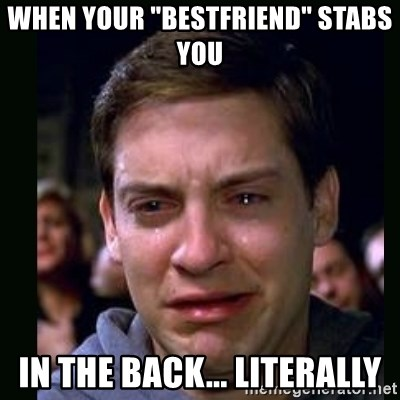 """crying peter parker - When your """"bestfriend"""" stabs you in the back... literally"""