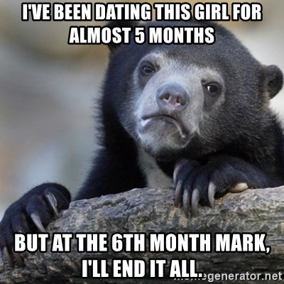 ive been dating the same girl for 5 years