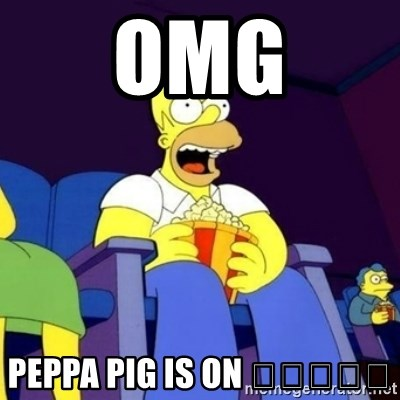 Homer Simpson Popcorn - OMG Peppa pig is on 😀😀😊😊😊