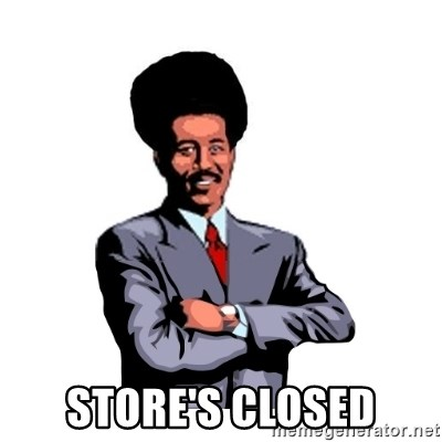 Pool's closed - STORE'S CLOSED