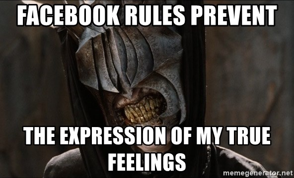 Mouth of Sauron - Facebook rules prevent the expression of my true feelings