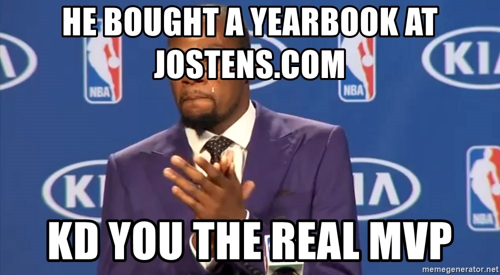 KD you the real mvp f - he bought a yearbook at jostens.com KD you the real mvp