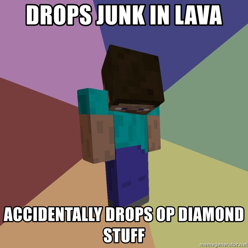Depressed Minecraft Guy - drops junk in lava ACCIDENTALLY DROPS OP DIAMOND STUFF