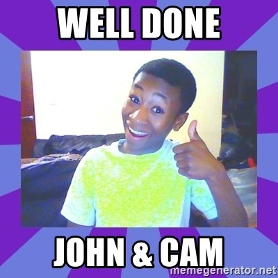 Well Done! - Well Done John & Cam