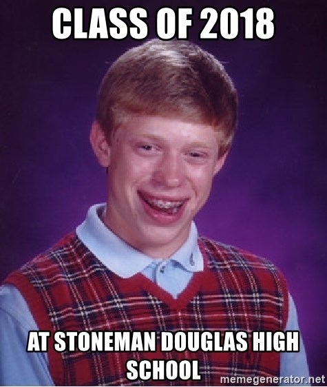 Bad Luck Brian - class of 2018 at stoneman douglas high school