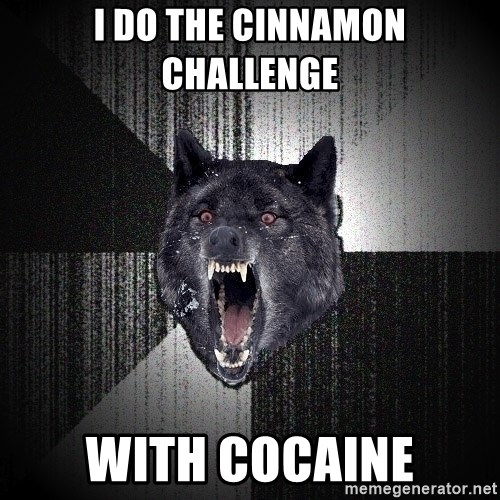 Insanity Wolf - I do the cinnamon challenge  With cocaine