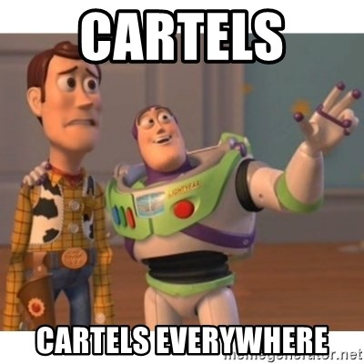 Toy story - Cartels  Cartels everywhere