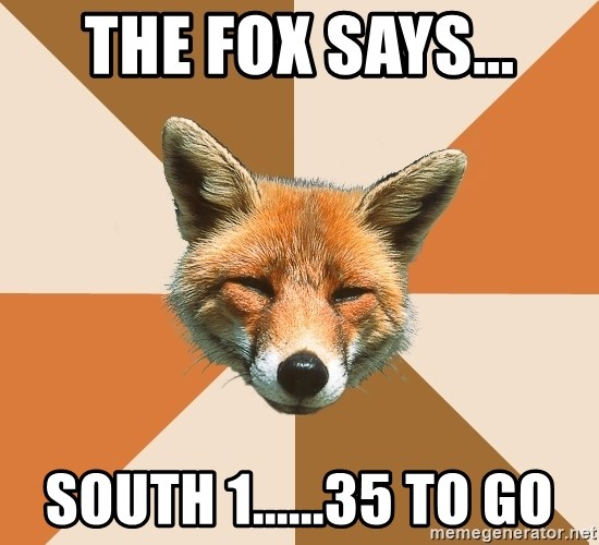 Condescending Fox - THE FOX SAYS... SOUTH 1......35 TO GO