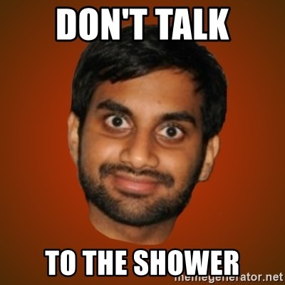 Generic Indian Guy - Don't talk To the Shower