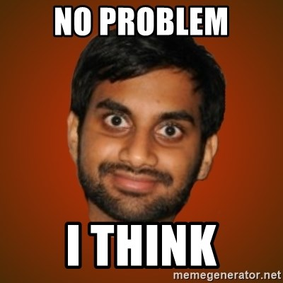 Generic Indian Guy - no problem i think