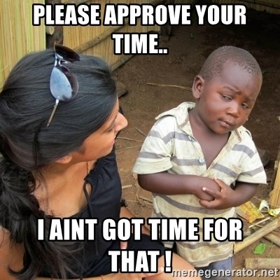 skeptical black kid - please approve your time.. i aint got time for that !