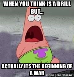 D Face Patrick - when you think is a drill but... actually its the beginning of a war