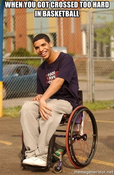 Drake Wheelchair - When you got crossed too hard in basketball
