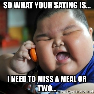 fat chinese kid - So what your saying is... I need to miss a meal or two...